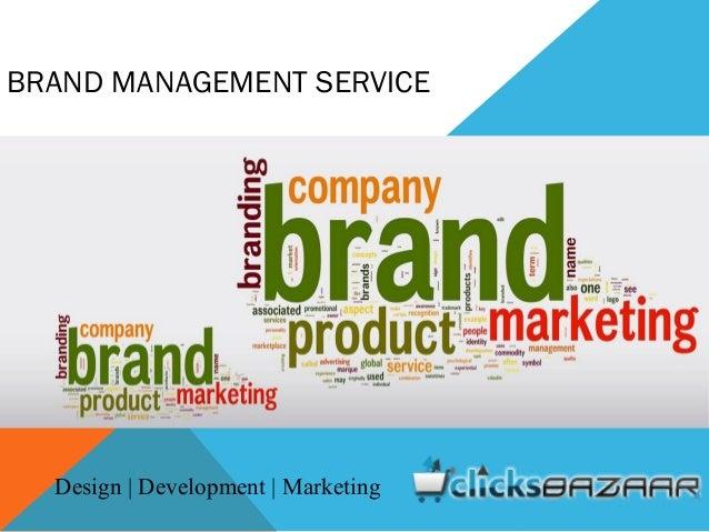 BRAND MANAGEMENT SERVICE Design | Development | Marketing