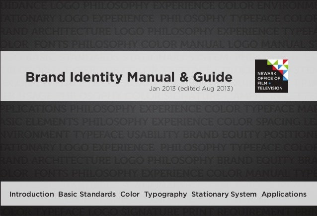 Brand Identity Manual & Guide Jan 2013 (edited Aug 2013) Introduction Basic Standards Color Typography Stationary System A...