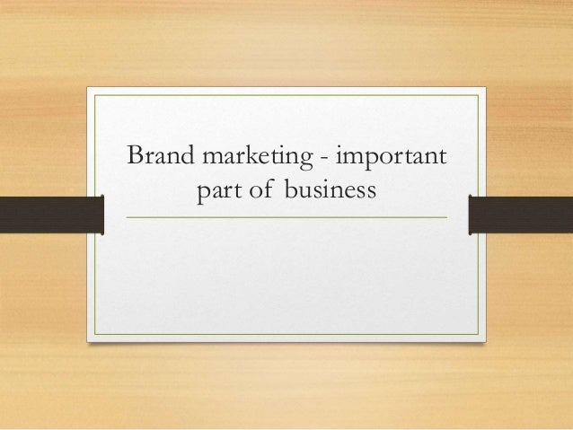 Brand marketing - important part of business