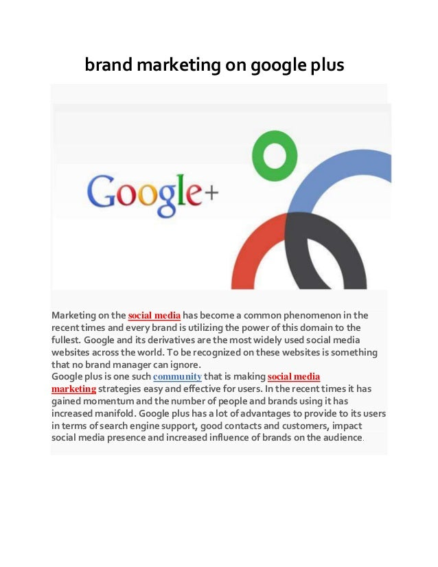 brand marketing on google plus Marketing on the social media has become a common phenomenon in the recent times and every ...