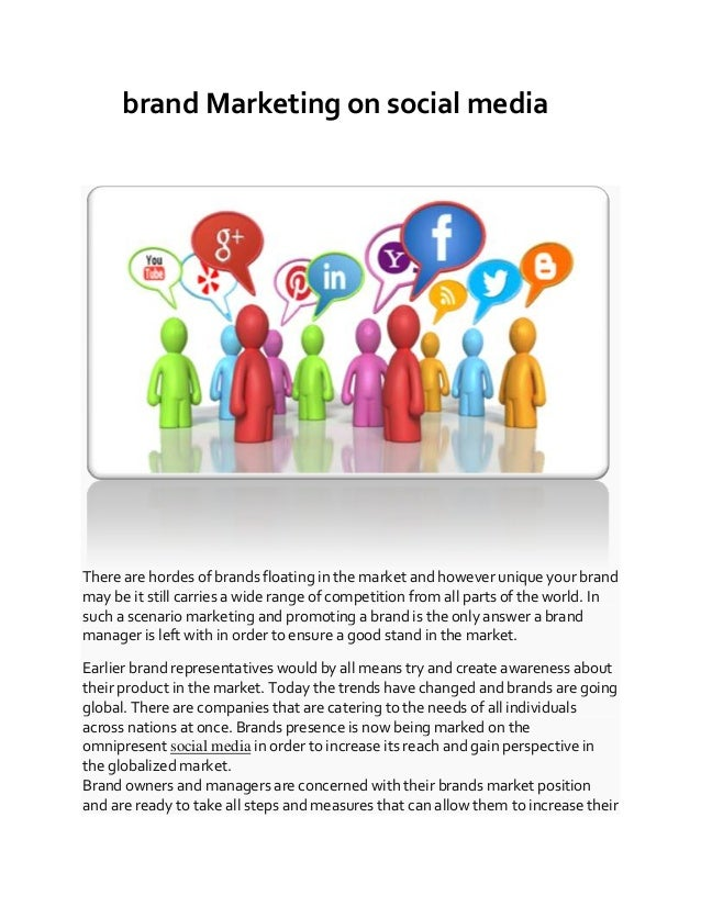brand Marketing on social media There are hordes of brands floating in the market and however unique your brand may be it ...