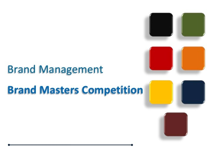 Brand Management<br />Brand Masters Competition<br />