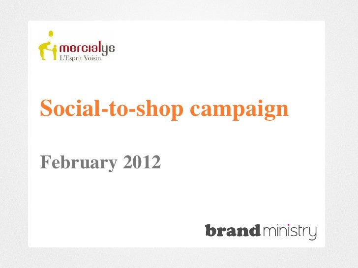 Social-to-shop campaignFebruary 2012