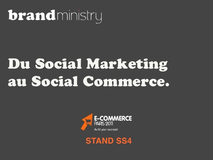 Du Social Marketingau Social Commerce.         STAND SS4