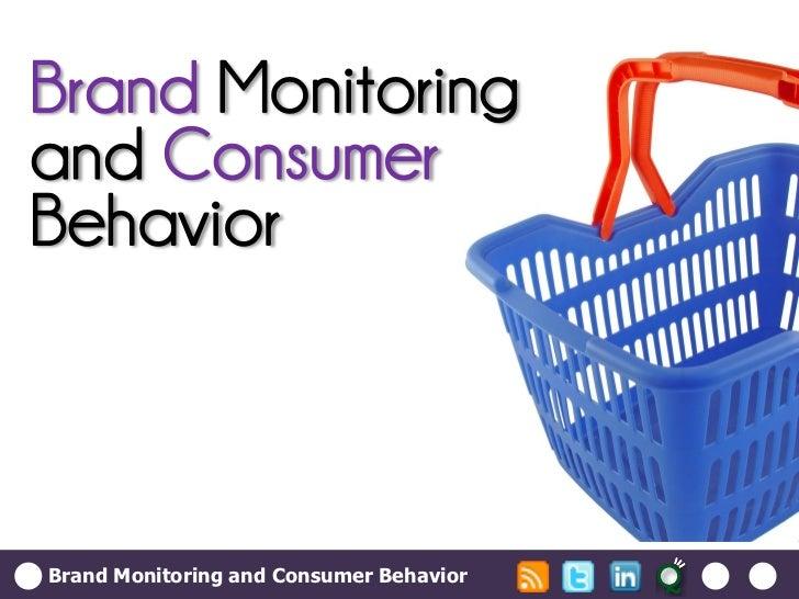 Brand Monitoring and Consumer Behavior