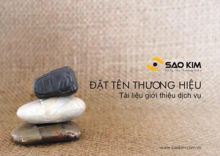 ĐẶT TÊN THƯƠNG HIỆU     Tài liệu giới thiệu dịch vụ                  www.saokim.com.vn