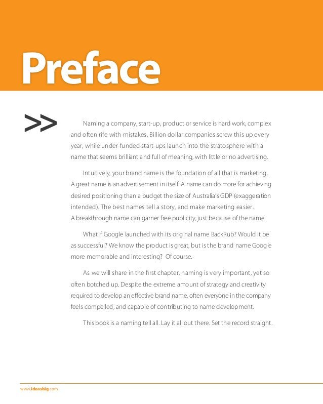 Preface  >>  www.ideasbig.com  Naming a company, start-up, product or service is hard work, complex  and often rife with m...