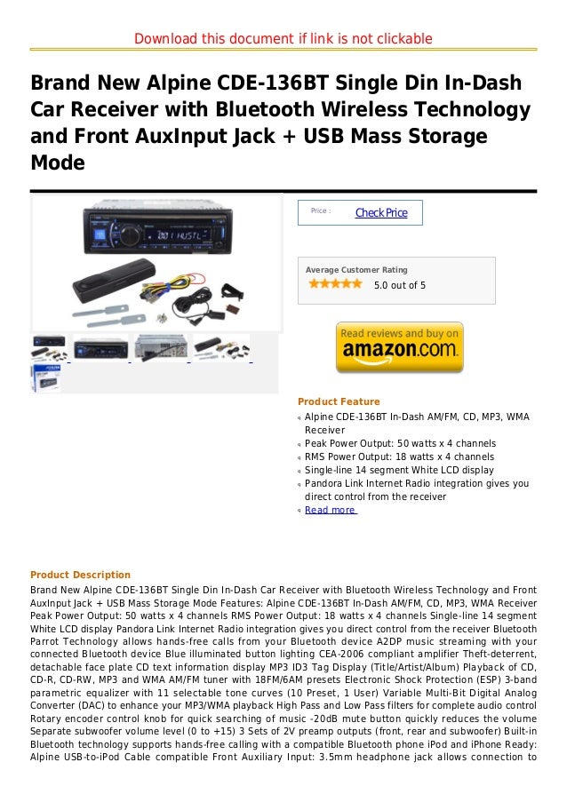 Download this document if link is not clickableBrand New Alpine CDE-136BT Single Din In-DashCar Receiver with Bluetooth Wi...