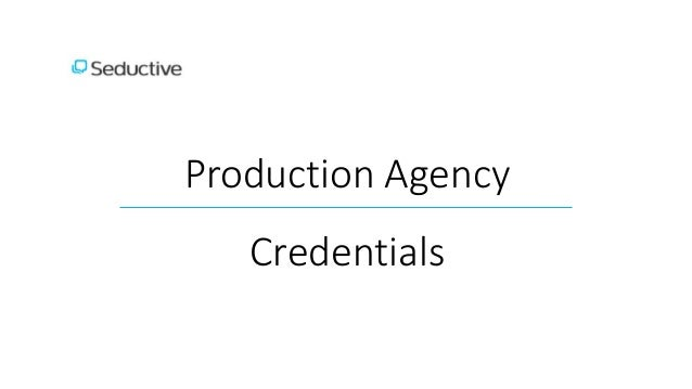 Production Agency Credentials