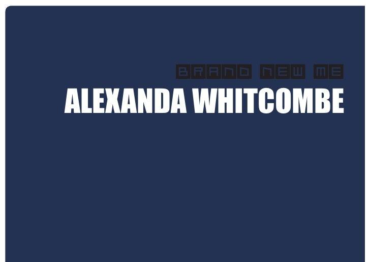 Brand New MeALEXANDA WHITCOMBE