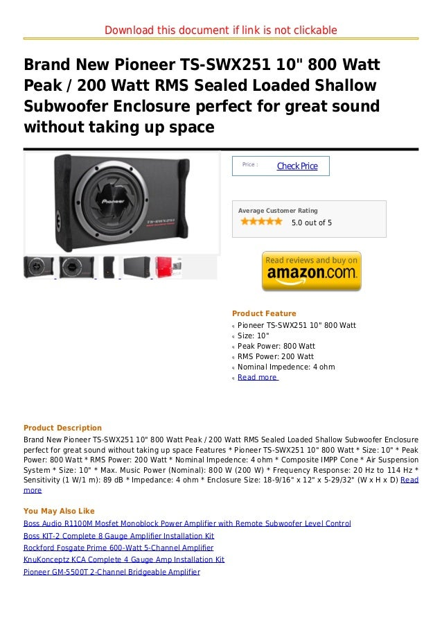 "Download this document if link is not clickableBrand New Pioneer TS-SWX251 10"" 800 WattPeak / 200 Watt RMS Sealed Loaded S..."