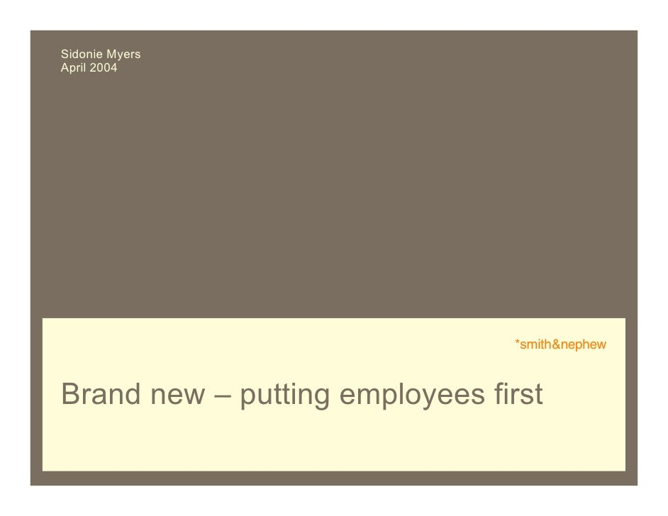 Sidonie Myers April 2004                                     *smith    Brand new – putting employees first