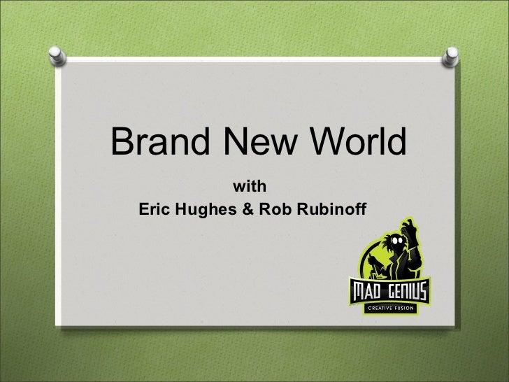 Brand New World with  Eric Hughes & Rob Rubinoff