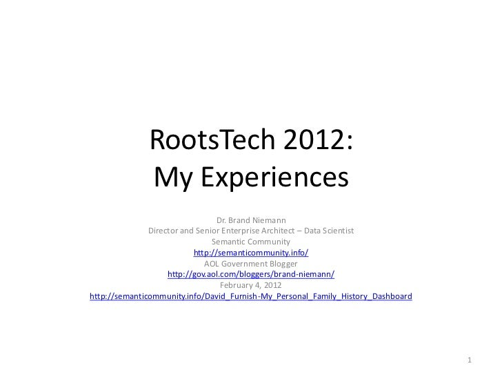 RootsTech 2012:              My Experiences                                 Dr. Brand Niemann               Director and S...