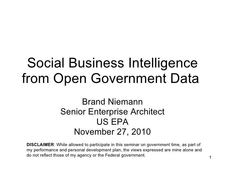 Social Business Intelligence from Open Government Data  Brand Niemann Senior Enterprise Architect US EPA November 27, 2010...