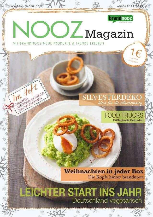 W W W . B R A N D N O O Z . C O M   AUSGABE 01/2014  NOOZ Magazin MIT BRANDNOOZ NEUE PRODUKTE & TRENDS ERLEBEN  1€ unver...