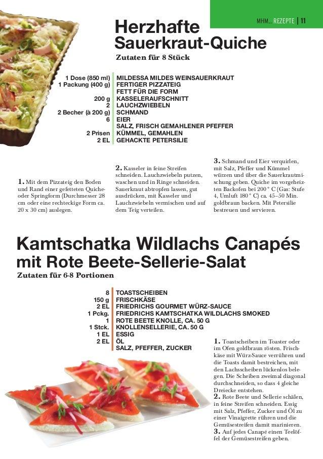 Herzhafte  MHM... REZEPTE | 11  Sauerkraut-Quiche Zutaten für 8 Stück  1 Dose (850 ml) 1 Packung (400 g) 200 g 2 2 Becher ...