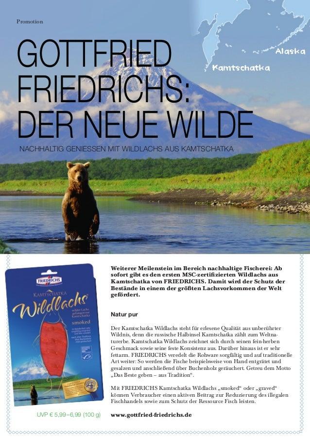 Promotion  GOTTFRIED FRIEDRICHS: DER NEUE WILDE  Alaska  Kamtschatka  NACHHALTIG GENIESSEN MIT WILDLACHS AUS KAMTSCHATKA  ...