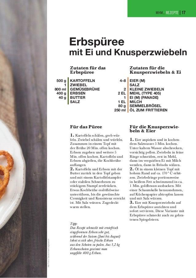 MHM... REZEPTE | 17  Erbspüree  mit Ei und Knusperzwiebeln Zutaten für das Erbspüree 500 g 1 800 ml 400 g 40 g  KARTOFFELN...