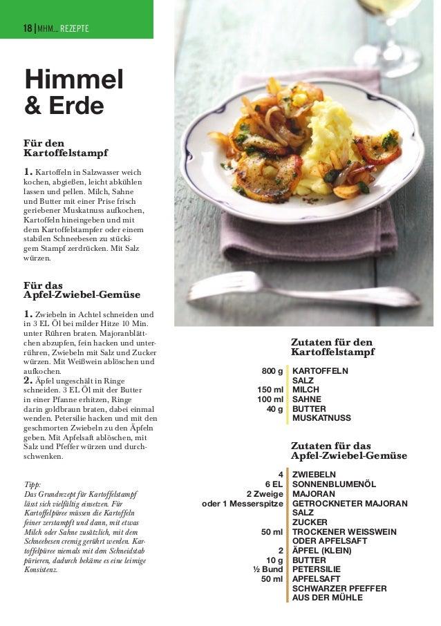 18| MHM... REZEPTE  Himmel & Erde  Für den Kartoffelstampf 1. Kartoffeln in Salzwasser weich  kochen, abgießen, leicht abk...