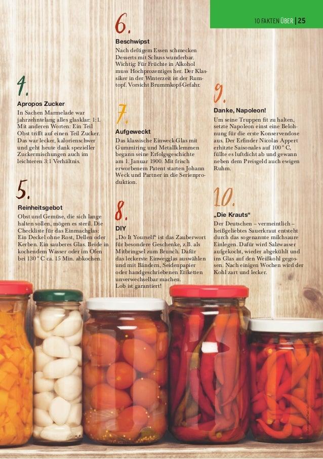 6. Apropos Zucker In Sachen Marmelade war jahrzehntelang alles glasklar: 1:1. Mit anderen Worten: Ein Teil Obst trifft auf...