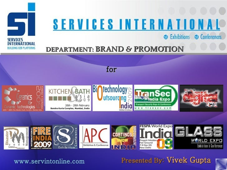 www.servintonline.com for DEPARTMENT:   BRAND  &  PROMOTION Presented By:   Vivek Gupta