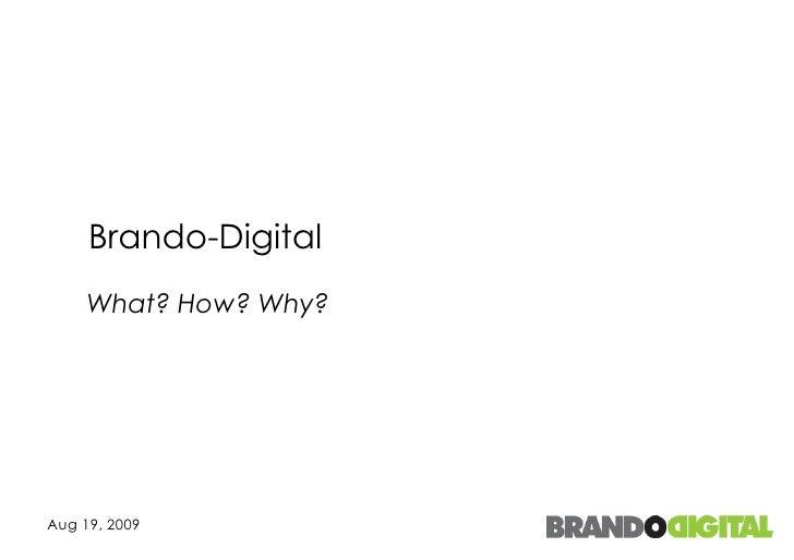 Brando-Digital What? How? Why?