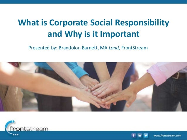 importance of csr activities for the Corporate social responsibility has many facets and it's important to note the interconnectedness of corporate social responsibility, corporate governance, social inclusion and economic growth this paper highlights this interconnectedness and the importance of csr towards nation building.