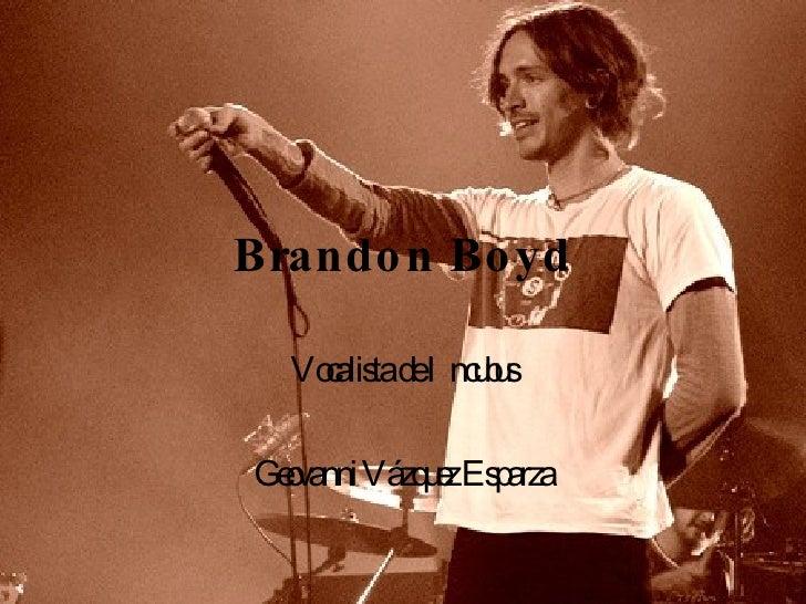 Brandon Boyd Vocalista de Incubus Geovanni Vázquez Esparza
