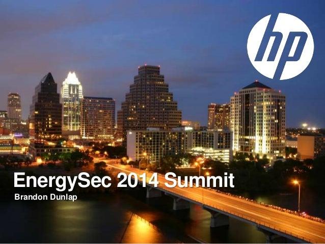 EnergySec 2014 Summit Brandon Dunlap