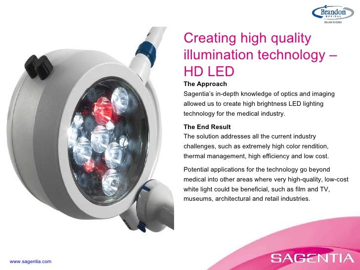 The Approach Sagentia's in-depth knowledge of optics and imaging allowed us to create high brightness LED lighting technol...
