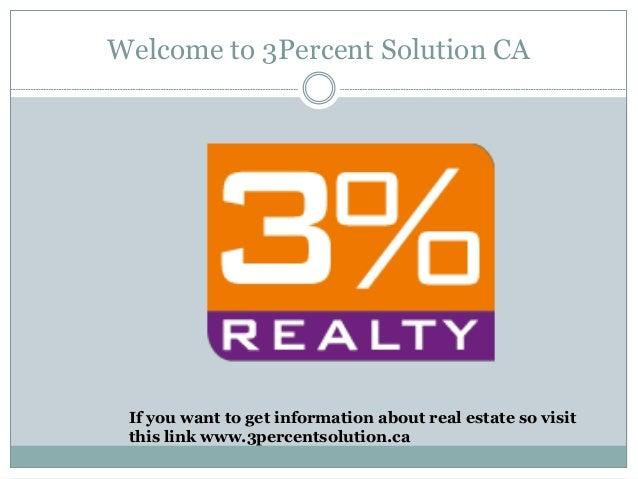 Welcome to 3Percent Solution CA If you want to get information about real estate so visit this link www.3percentsolution.ca