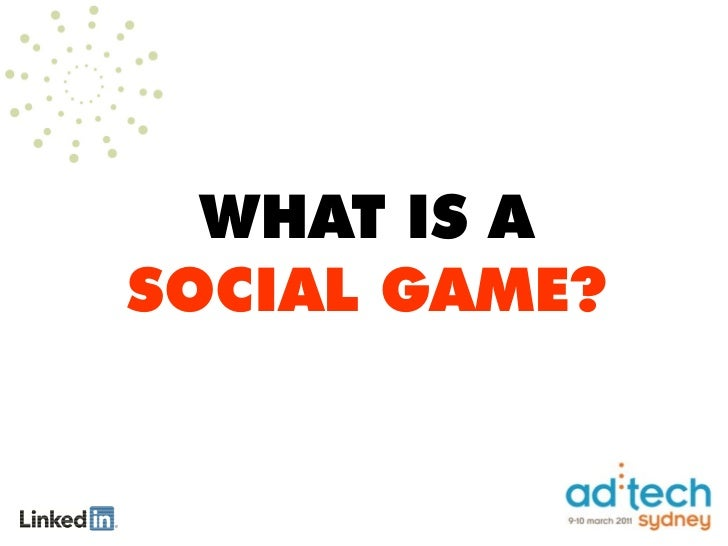 WHAT IS A  SOCIAL GAME?