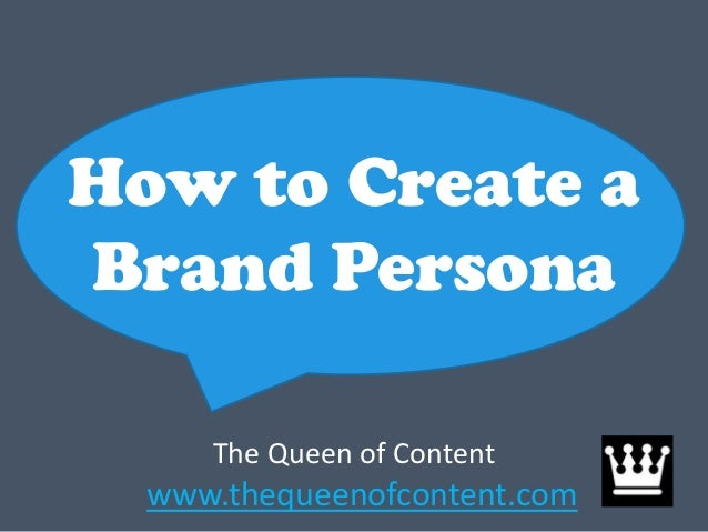 How to Create a Brand Persona The Queen of Content www.thequeenofcontent.com