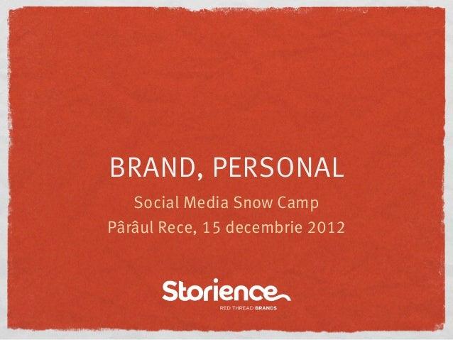 BRAND, PERSONAL   Social Media Snow CampPârâul Rece, 15 decembrie 2012