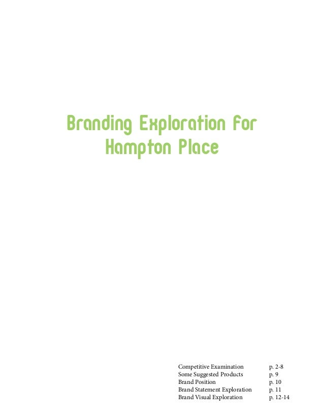 Branding Exploration for    Hampton Place              Competitive Examination	       p. 2-8              Some Suggested P...