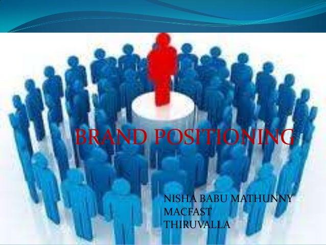 BRAND POSITIONING      NISHA BABU MATHUNNY      MACFAST      THIRUVALLA