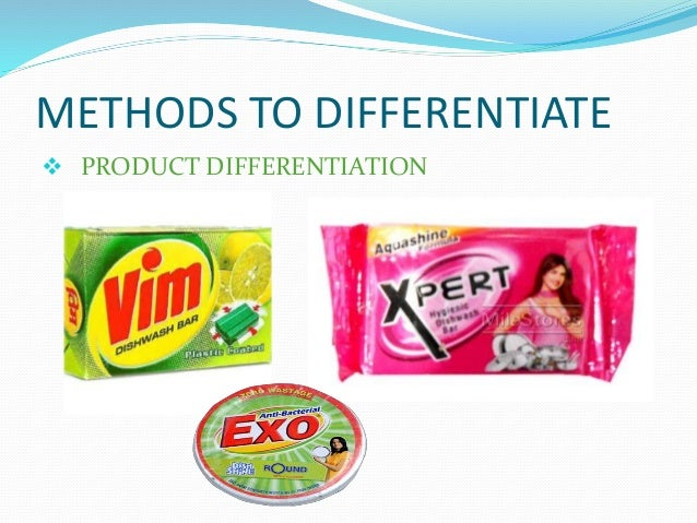 METHODS TO DIFFERENTIATE  PRODUCT DIFFERENTIATION