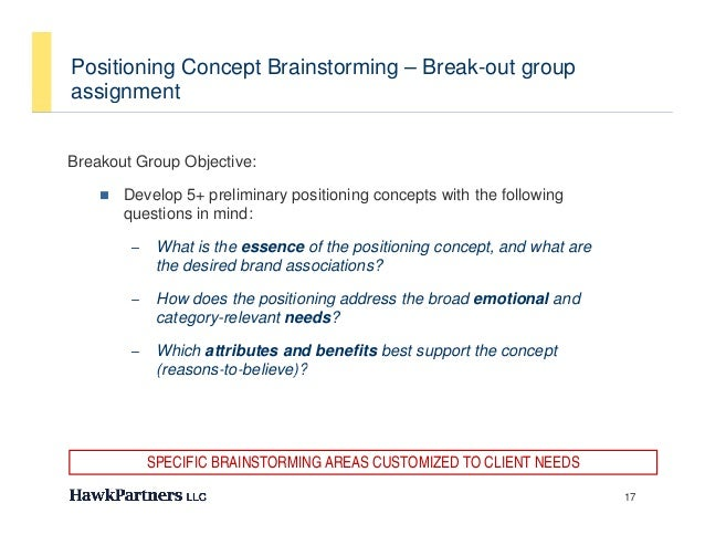 Positioning Concept Brainstorming – Break-out groupassignment    gBreakout Group Objective:             p   j       Devel...