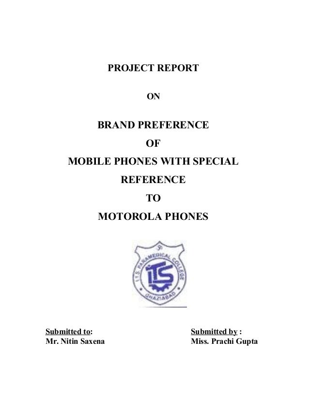 brand preference of mobile phones Brand preference of students towards choosing cellular service providers in hyderabad city to know the brand preference of students while choosing particular cellular service provider in explained in his study of factors that affect brand decision in the mobile phone.