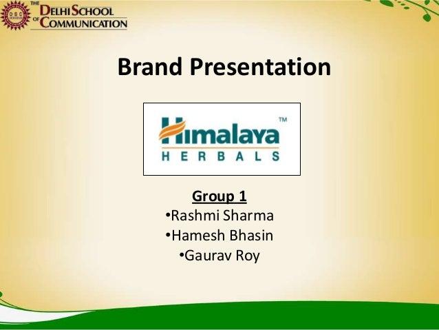 Brand Presentation        Group 1    •Rashmi Sharma    •Hamesh Bhasin      •Gaurav Roy