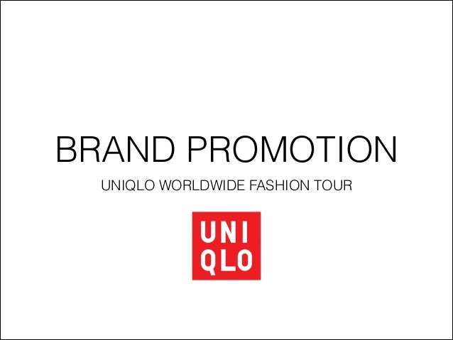 BRAND PROMOTION UNIQLO WORLDWIDE FASHION TOUR