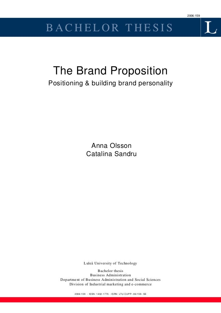 2006:159BACHELOR THESIS The Brand PropositionPositioning & building brand personality                    Anna Olsson      ...