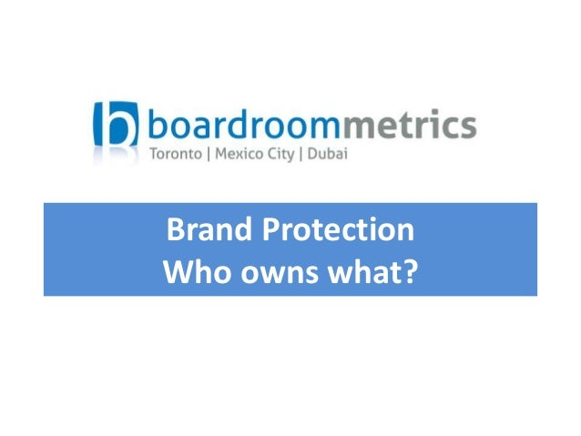 Brand Protection Who owns what?