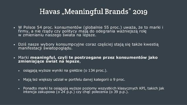 Brand purpose - czy zawsze cel uświęca środki? Slide 3