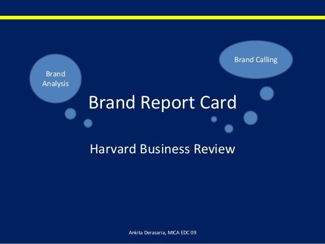 Brand Report Card Harvard Business Review Brand Calling Brand Analysis Ankita Derasaria, MICA EDC 09