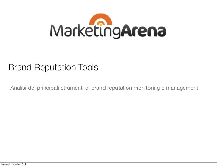Brand Reputation Tools       Analisi dei principali strumenti di brand reputation monitoring e managementvenerdì 1 aprile ...