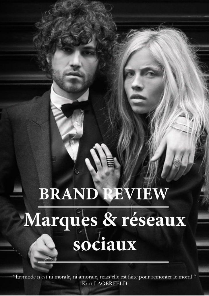 """Marques & réseaux        sociaux""""La mode n'est ni morale, ni amorale, mais elle est faite pour remonter le moral """"        ..."""
