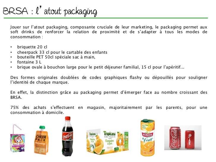 BRSA : l atout packaging Jouer sur l'atout packaging, composante cruciale de leur marketing, le packaging permet aux soft ...