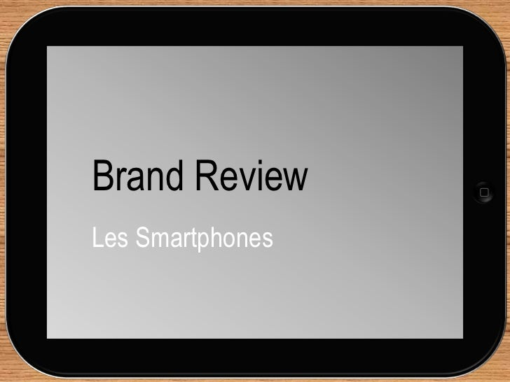 Brand ReviewLes Smartphones